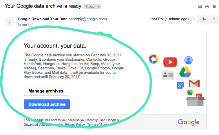 Google sent an email with a link to download your archive.