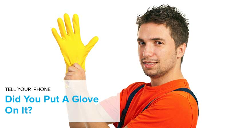 did you put a glove on it