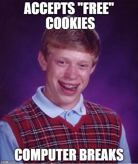 be weary of free cookies