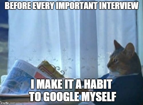 Google yourself every now and then